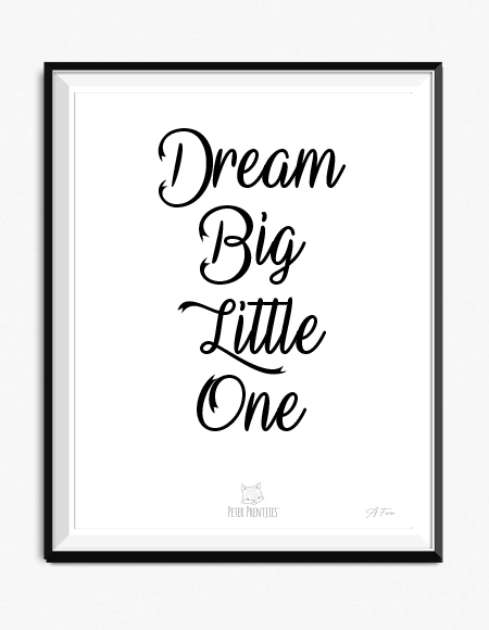 """Dream Big Little One"" Poster"